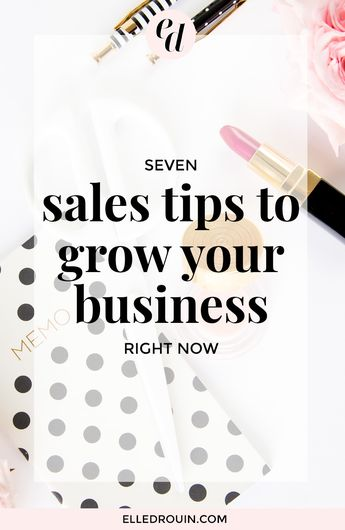 7 Sales Tips To Grow Your Business Right Now - Elle Drouin | wonderfelle MEDIA