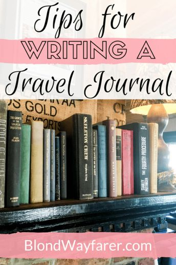 writing a travel journal   how to write a travel journal   writing tips   wanderlust   travel inspiration   travel writing   writing skills   journal   journals are awesome   travel journals