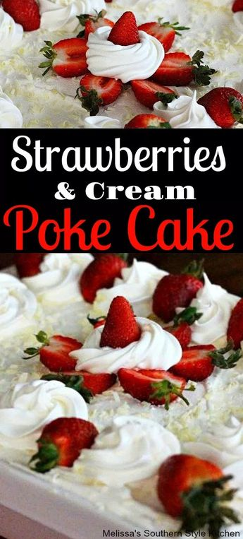Strawberries And Cream Poke Cake #strawberry #strawberries #strawberriesandcream #pokecake #cake #cakerecipes #cream #berries #sweets #desserts #dessertrecipes #dessertfoodrecipes #food #southernfood #southern #melissassouthernstylekitchen #dessertideas #mothersday #easter #christmas #thanksgiving #holidays #holidaydesserts #holidaybaking