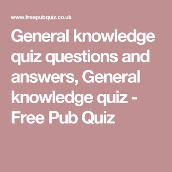 Visit this site for the best Pub Quiz Questions and Answers