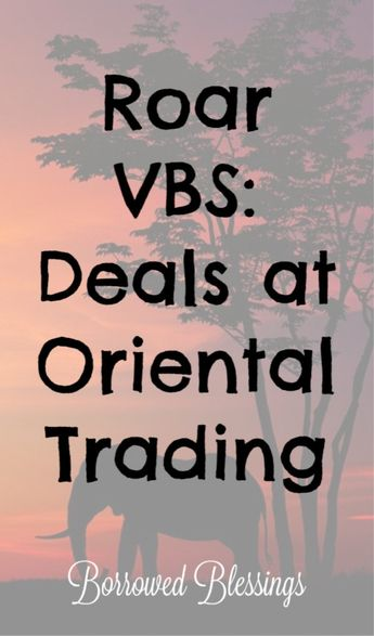 Roar VBS: Deals at Oriental Trading - Borrowed BlessingsBorrowed Blessings