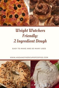 2 Ingredient Dough Easy and weight watchers friendly 2 smart points per serving. 2 ingredient bagels, cinnamon rolls, pizza dough and more!!!
