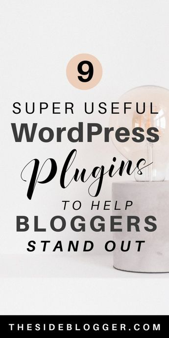 9 Super Useful WordPress Plugins that Help Bloggers Stand Out