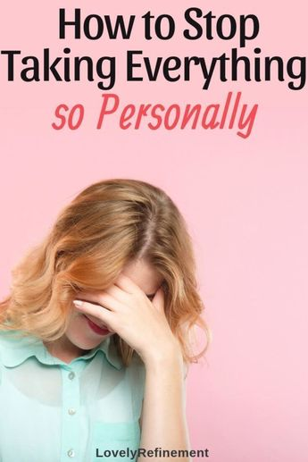 Learn how you can stop taking everything so personally and live a more confident life. Here are 4 simple tips that can help you stop taking everything personally. #selfcare #anxiety #confidence #mentalhealth