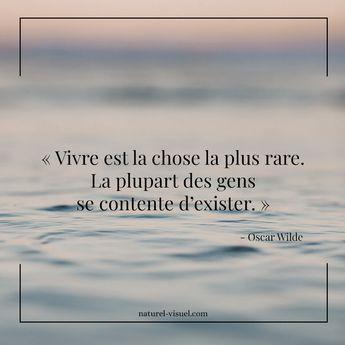 """Citation inspirante """"Vivre est la chose la plus rare. La plupart des gens se contente d'exister."""" Oscar Wilde #citation #citationinspirante #developpementpersonnel"""