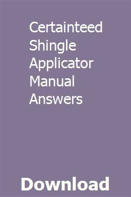 Certainteed Shingle Applicator Manual Answers download pdf