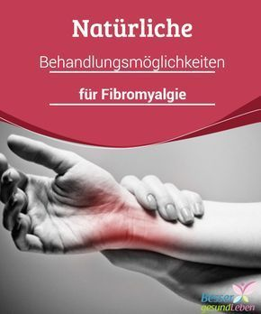 Natürliche Behandlungsmöglichkeiten für Fibromyalgie