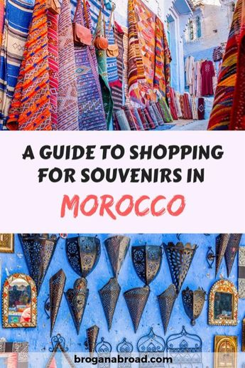 Shopping in Morocco - 9 Unique Souvenirs To Bring Home With You - Brogan Abroad