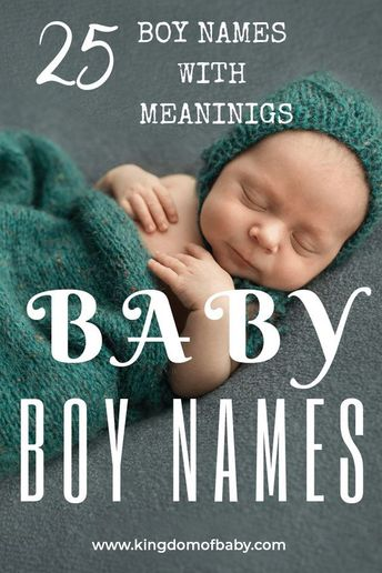 25 Boy Names With Meanings Baby Boy Names