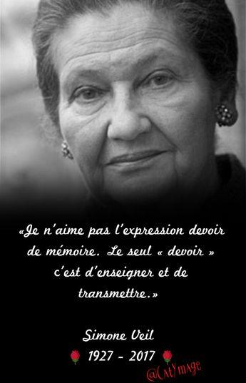«Je n'aime pas l'expression devoir de mémoire. Le seul « devoir » c'est d'enseigner et de transmettre.» ***Simone Veil 🌹{1927 - 2017}🌹