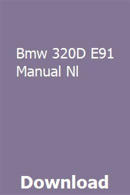 Bmw 320D E91 Manual Nl download pdf