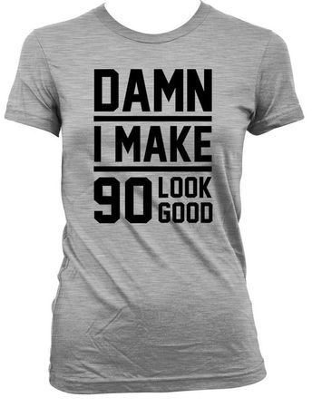 90th Birthday Gift Ideas For Him Gifts For Her 90th Birthday Shirt Birthday Present Damn I Make 90 Look Good Mens Ladies Tee DAT-29