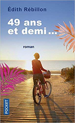 Amazon.fr - 49 ans et demi... - Edith RÉBILLON, Muriel HERMINE - Livres