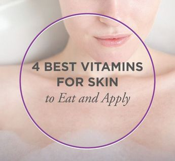 The 4 Best Vitamins for Your Skin