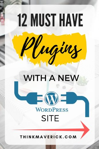 12 Must-Have Plugins With a New WordPress Site - ThinkMaverick - My Personal Journey through Entrepreneurship