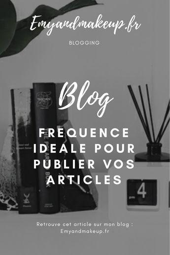 Quelle est la fréquence idéale de publication de vos articles ? - Emy & Make up