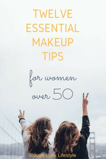 12 Essential Makeup Tips for Women over 50