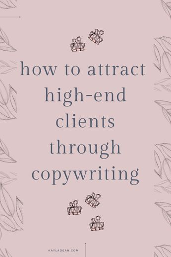 How To Attract High-End Clients Through Copywriting - Kayla Dean Copywriting