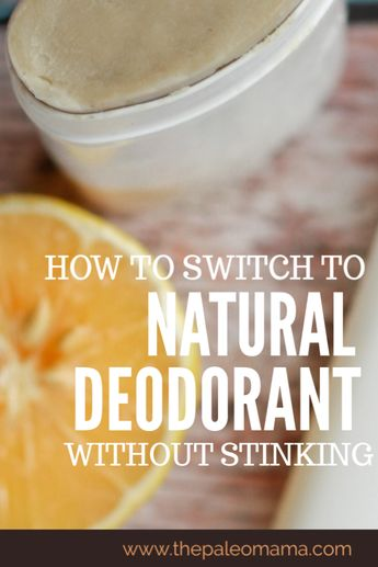 How to Switch to Natural Deodorant