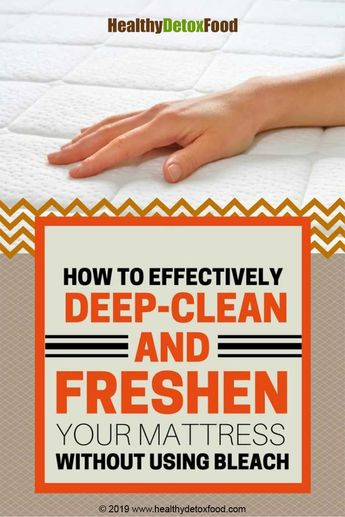 How To Effectively Deep-Clean And Freshen Your Mattress Without Using Bleach - Healthy Detox Food