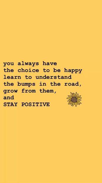Você sempre tem a opção de ser feliz, aprender a entender os solavancos na estrada, crescer com eles e permanecer positivo.