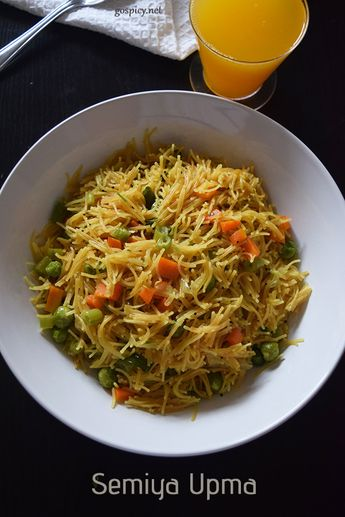 Semiya Upma - When you are in a hurry but still you want to have a good breakfast, this is it. This dish is loaded with vegetables which makes it healthy as well.