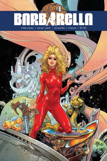 MIKE CAREY IS JOINED BY ARTIST KENAN YARAR TO BRING DYNAMITE ENTERTAINMENT'S BARBARELLA TO COMICS FOR THE FIRST TIME IN 35-YEARS