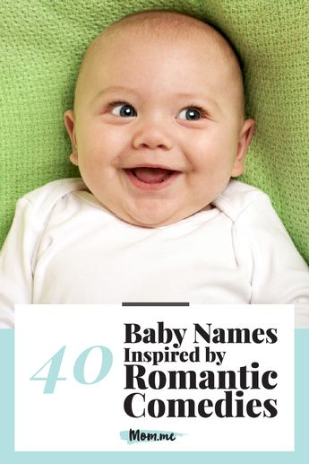 40 Boy & Girl Baby Names Inspired by Our Favorite Romantic Comedies