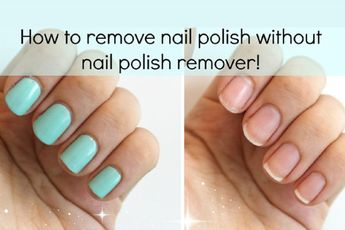 How to Remove Nail Polish at Home Without Acetone