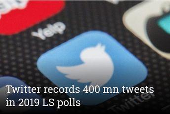 Twitter records 400 mn tweets in 2019 LS polls