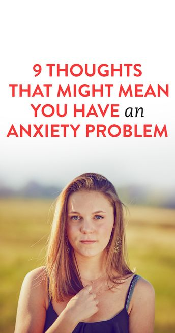 How To Know If You Might Have An Anxiety Problem