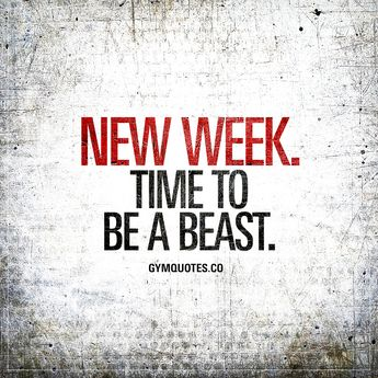 New week. Time to be a beast
