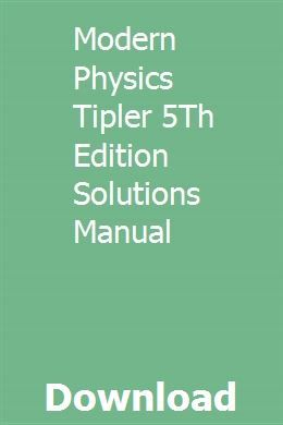 Modern Physics Tipler 5Th Edition Solutions Manual