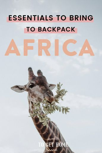 Backpacking East Africa: All The Things I Wish I'd Brought With Me