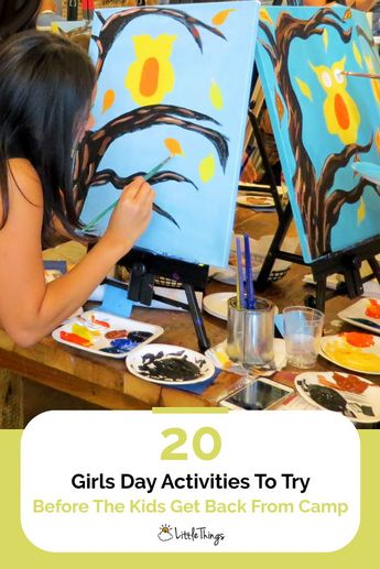 20 Girls Day Activities To Try Before The Kids Get Back From Camp: The kids have just a few weeks left at camp. Have a girls day (or two) before they return.