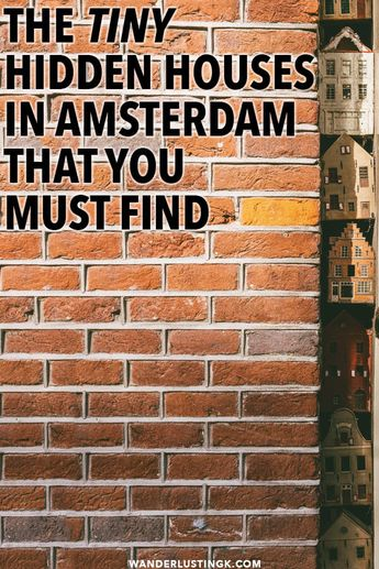 The tiny hidden houses in Amsterdam that you must find (with address)