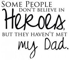 List Of Pinterest My Dad My Hero Quotes Daughters Brother Images