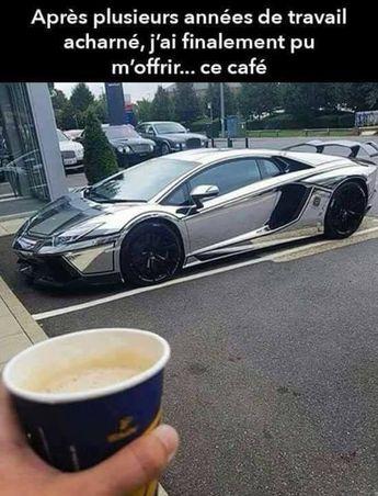 après plusieurs années de travail acharnée j'ai finalement pu m'offrir ce café !!! #blague #drôle #drole #humour #mdr #lol #vdm #rire #rigolo #rigolade #rigole #rigoler #blagues #humours