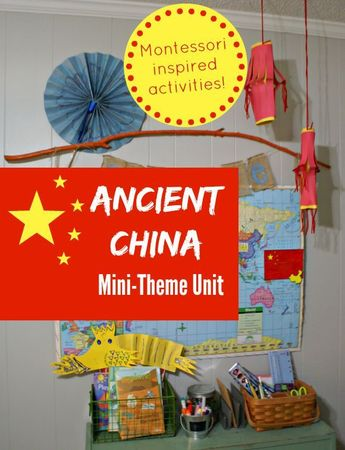 Ancient China Mini-Theme Unit with Montessori-inspired Activities for kids. #AncientChina #Chinaforkids #activitiesforkids #globalkids #educationresources #homeschool #elementary #socialstudies