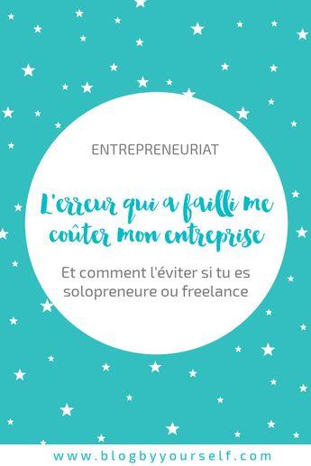 L'erreur à éviter quand tu as ta propre entreprise ~ Blog by yourself