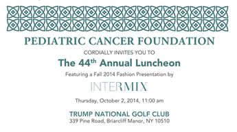 Registration is now open at www.pcfluncheon.org for our 44th Annual Luncheon and #Fall2014 Fashion Show by @intermix at the Trump National Golf Club in #Westchester. Join us this October and help PCF fight #childhoodcancer!