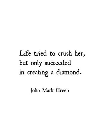 Women Quotes - Inspirational Wall Decor - Quotes - Life Tried To Crush Her Diamond Girl Quote By John Mark Green