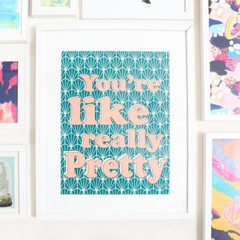 """Large Art Print - 70's Style Mean Girl Quote - You're like really pretty Art Print - 12"""" by 16"""""""