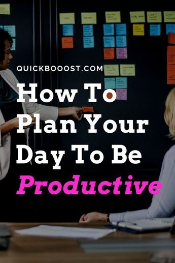 How To Plan Your Day For Maximum Productivity