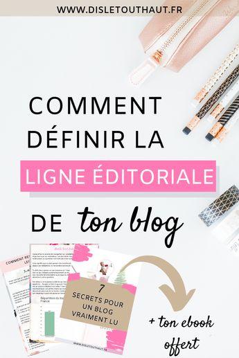 Comment définir sa ligne éditoriale et écrire des articles de blog vraiment lus ? Tous mes conseils pour attirer les lecteurs, trouver l'identité de son blog et le faire connaître. #conseilsblogging #redactionweb #blogueuse #faireconnaitresonblog