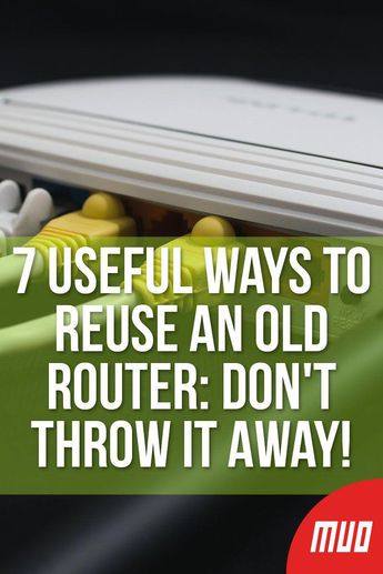 7 Useful Ways to Reuse an Old Router: Don't Throw It Away! ---   If your ISP has sent you a new router, or you simply fancy upgrading your current router, you'll run into a problem. What should you do with the old router? If you have a spare router kicking around the place, here are several ways you can reuse it.  #Router #Projects #DIY #Reuse