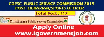 CGPSC- Public Service Commission Recruitment -2019 announced job opportunity for the post of Librarian, Sports Officer.  This job opportunity for those candidates, who has having Graduation degree, they are eligible for above post.  Here we are mentioning details like qualification, exam date, last date, education details, payment structure, and how to apply, which is mentioned on the notification issue by CGPSC official notification.
