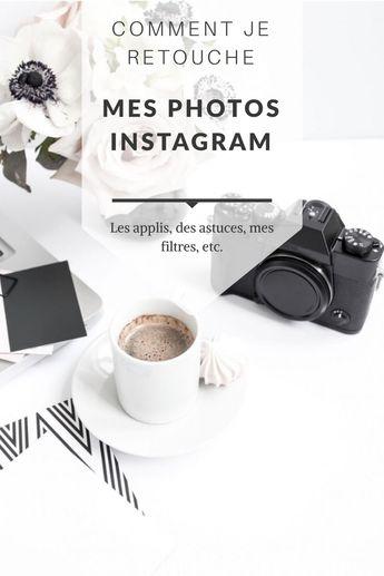 Comment je retouche mes photos instagram