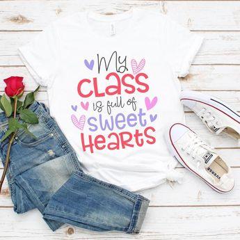 Teacher Valentine Svg, My Class Is Full Of Sweet Hearts Svg, Teacher Valentines Shirt Svg, Valentine's Day Svg, Valentine Svg, Teacher Svg
