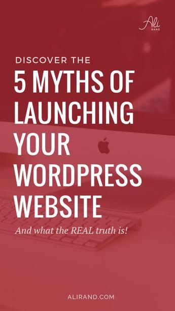5 WordPress Website Launch Myths | Ali Rand